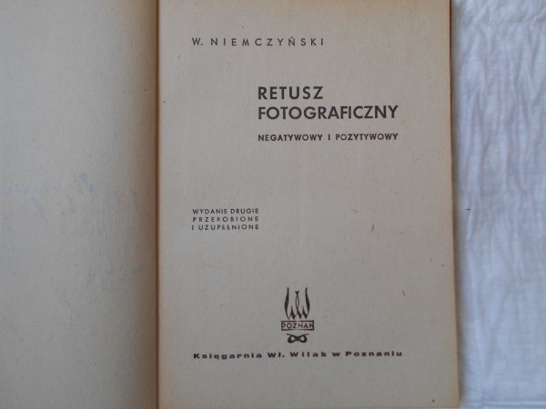 W. Niemczyński • Retusz fotograficzny. Negatywowy i pozytywowy