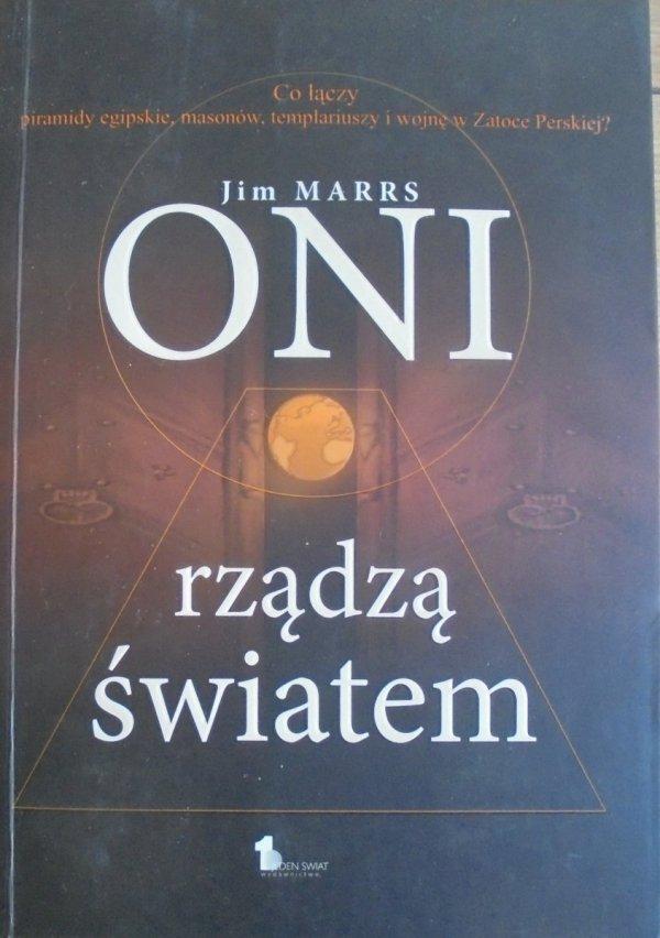 Jim Marrs • Oni rządzą światem. Tajna historia łącząca Komisję Trójstronną, wolnomularstwo i piramidy egipskie