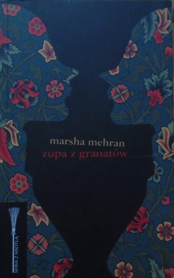 Marsha Mehran • Zupa z granatów