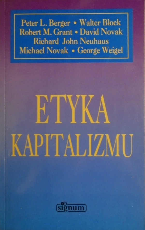 Peter L. Berger, George Weigel i inni • Etyka kapitalizmu
