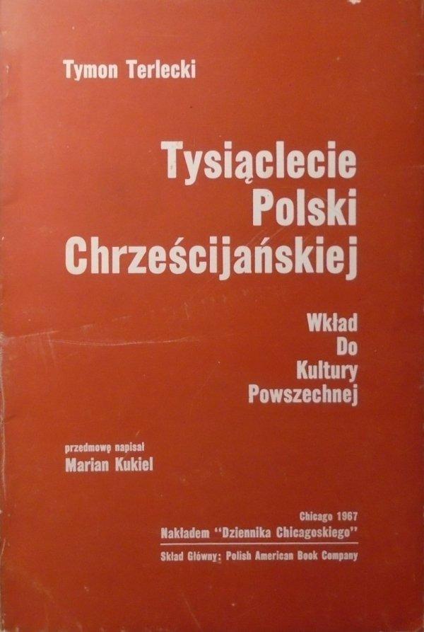 Tymon Terlecki Tysiąclecie Polski Chrześcijańskiej. Wkład do kultury powszechnej
