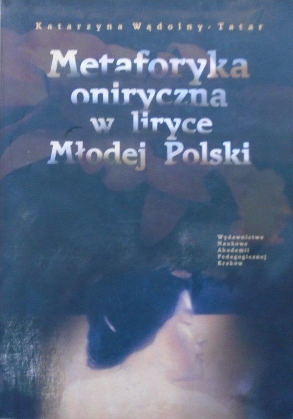 Katarzyna Wądolny-Tatar • Metaforyka oniryczna w liryce Młodej Polski