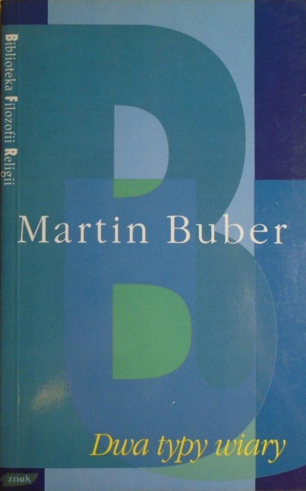 Martin Buber • Dwa typy wiary [Biblioteka Filozofii Religii]