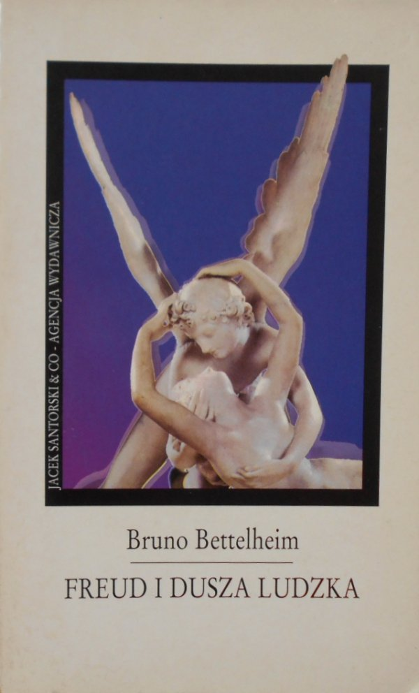 Bruno Bettelheim • Freud i dusza ludzka