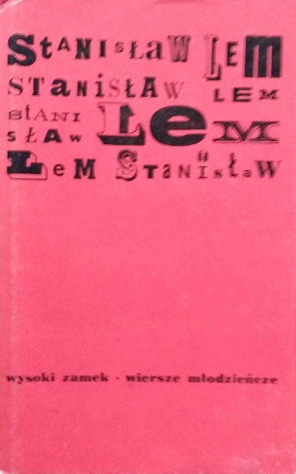 Stanisław Lem • Wysoki zamek Wiersze młodzieńcze