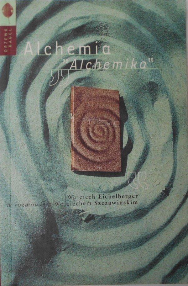 Wojciech Eichelberger • Alchemia Alchemika