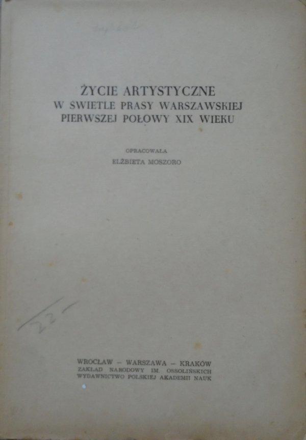 opr. Elżbieta Moszoro • Życie artystyczne w świetle prasy warszawskiej pierwszej połowy XIX wieku