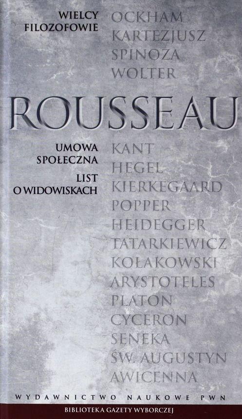 Jean Jacques Rousseau • Umowa społeczna. List o widowiskach [Wielcy Filozofowie]