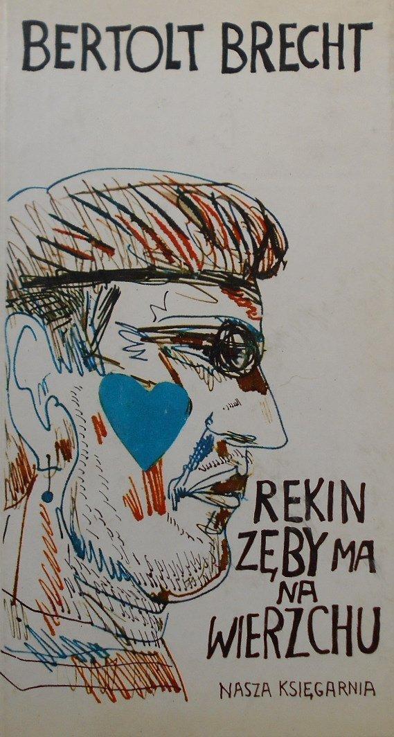Bertolt Brecht • Rekin zęby ma na wierzchu
