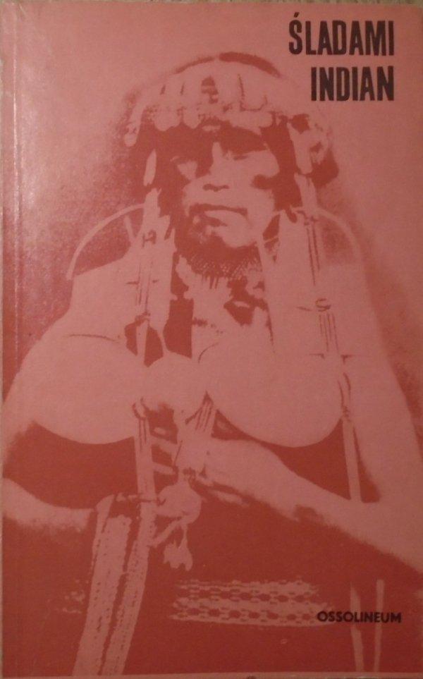 Śladami Indian • Antologia polskich relacji o Indianach Ameryki Północnej