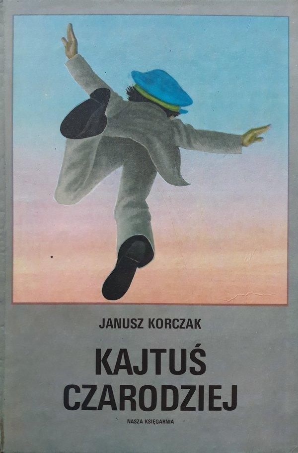 Janusz Korczak • Kajtuś Czarodziej