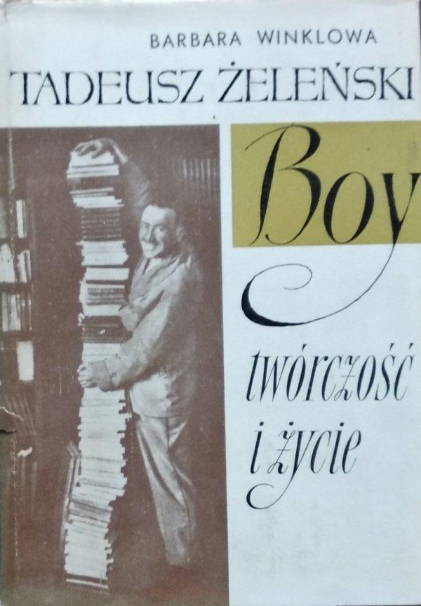 Barbara Winklowa • Tadeusz Żeleński Boy. Twórczość i życie