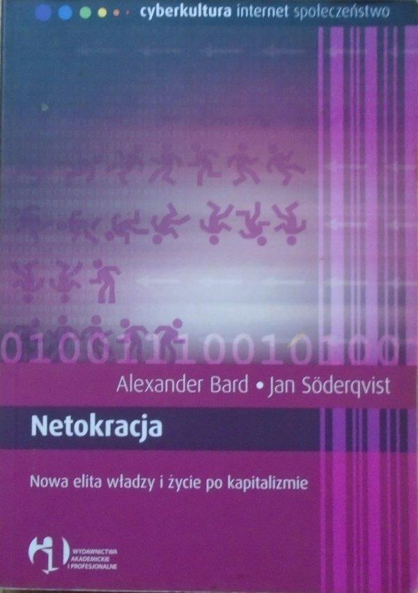 Alexander Bard, Jan Soderqvist • Netokracja. Nowa elita władzy i życie po kapitalizmie