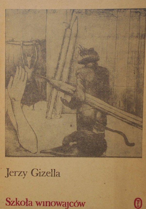 Jerzy Gizella • Szkoła winowajców
