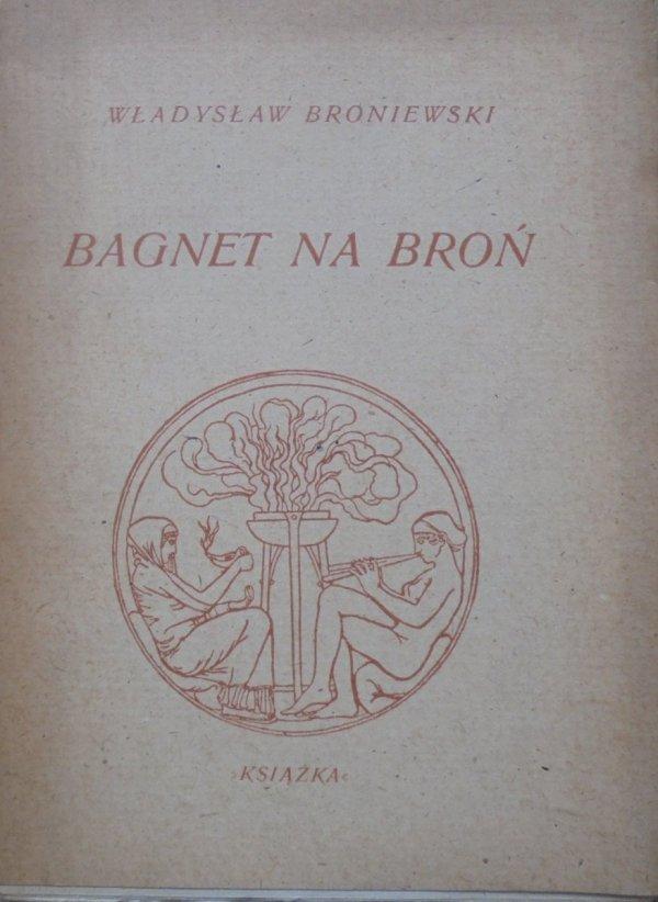 Władysław Broniewski • Bagnet na broń