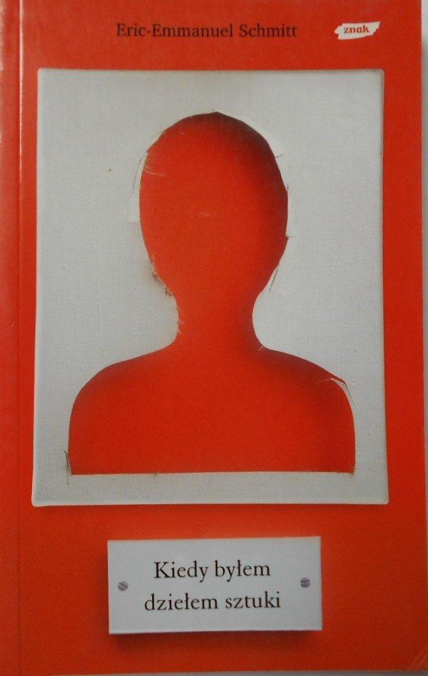Eric Emmanuel Schmitt • Kiedy byłem dziełem sztuki