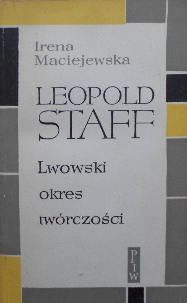 Irena Maciejewska • Leopold Staff. Lwowski okres twórczości