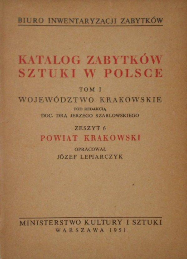 Katalog zabytków sztuki w Polsce tom 1 • Województwo krakowskie, zeszyt 6. Powiat Krakowski