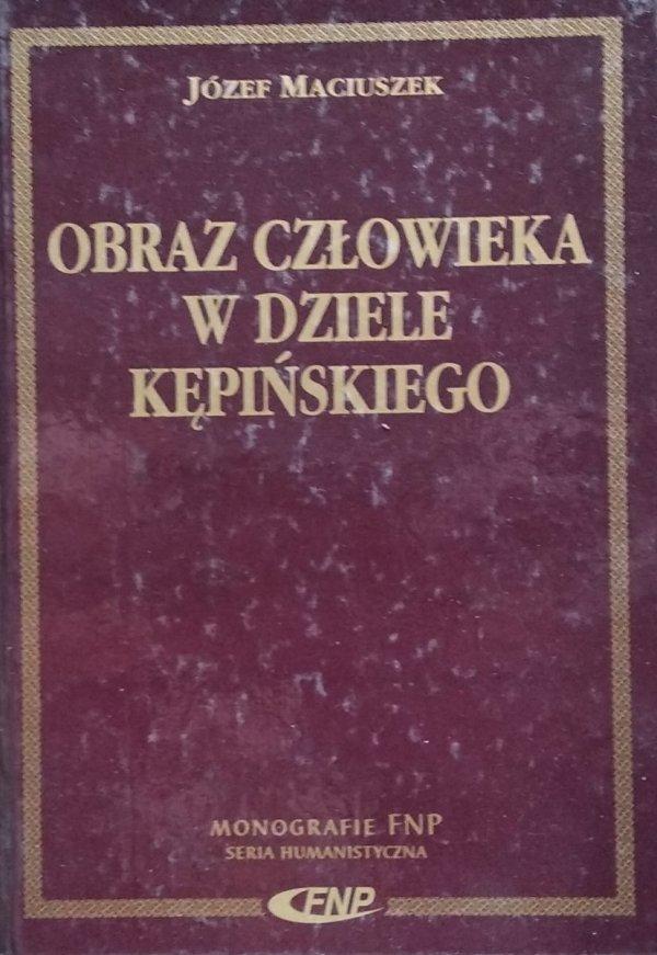 Józef Maciuszek • Obraz człowieka w dziele Kępińskiego