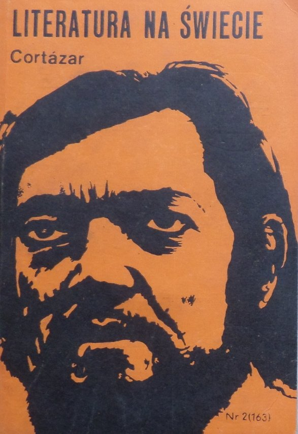Literatura na świecie 2/1985 • Julio Cortazar
