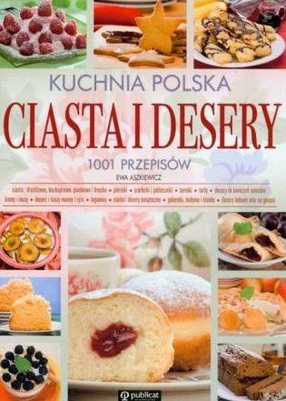 Ewa Aszkiewicz Kuchnia Polska Ciasta I Desery 1001 Przepisów