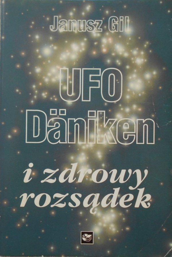 Janusz Gil • Ufo, Daniken i zdrowy rozsądek