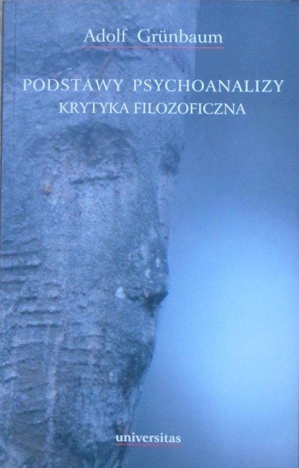 Adolf Grunbaum • Podstawy psychoanalizy. Krytyka filozoficzna [psychoanaliza, Freud]