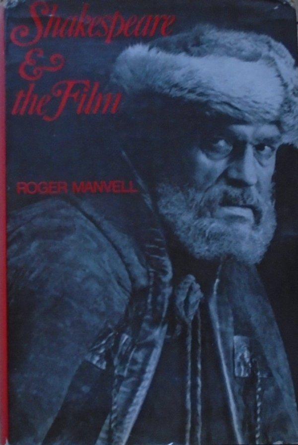 Roger Manvell • Shakespeare and the Film [Szekspir]