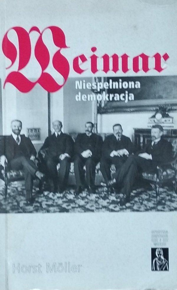Horst Moller • Weimar Niespełniona demokracja