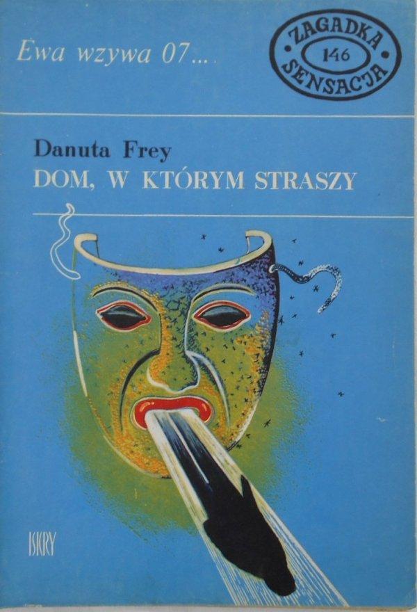 Danuta Frey • Dom w którym straszy. Ewa wzywa 07