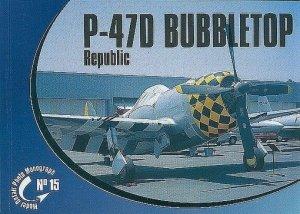 Rossagraph Model Detail Photo Monograph No. 15 - Republic P-47D Bubbletop PL/EN