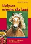 Medycyna naturalna dla koni Domowe i naturalne środki lecznicze