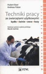 Techniki pracy ze zwierzętami użytkowymi bydło świnie owce kozy