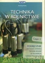 Technika w rolnictwie Część 2 Podręcznik Technikum