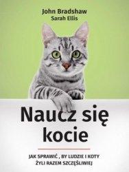 Naucz się kocie Jak sprawić, by ludzie i koty żyli razem szczęśliwiej