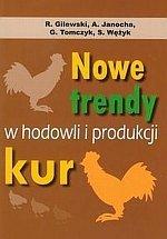 Nowe trendy w hodowli i produkcji kur