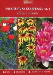 Architektura krajobrazu Część 5 Rośliny ozdobne Podręcznik