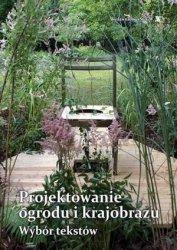 Projektowanie ogrodu i krajobrazu Wybór tekstów