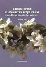 Gospodarowanie w sadownictwie Grójca i Warki region klastry gospodarstwa sadownicze