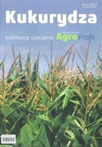 Kukurydza Publikacja specjalna Agro Profil