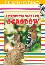 Biblioteczka Wiedzy Zwierzęta naszych ogrodów