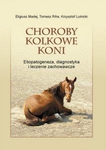 Choroby kolkowe koni Etiopatogeneza diagnostyka i leczenie zachowawcze