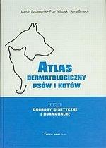 Atlas dermatologiczny psów i kotów tom 3 Choroby genetyczne i hormonalne