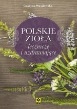 Polskie zioła lecznicze i uzdrawiające