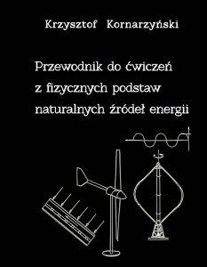 Przewodnik do ćwiczeń z fizycznych podstaw naturalnych źródeł energii
