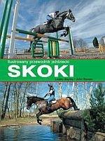 Skoki Ilustrowany przewodnik jeździecki