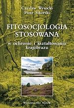 Fitosocjologia stosowana w ochronie i kształtowaniu krajobrazu