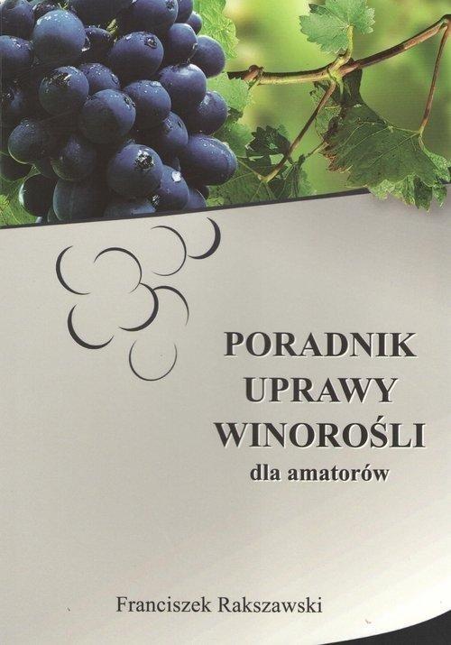 Poradnik uprawy winorośli dla amatorów