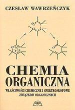 Chemia organiczna Właściwości chemiczne i spektroskopowe związków organicznych