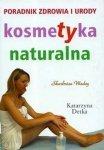 Kosmetyka naturalna Poradnik zdrowia i urody